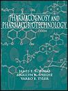 Pharmacognosy and Pharmacobiotechnology - James E. Robbers, Varro E. Tyler