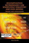 Decomposition Methodology for Knowledge Discovery and Data Mining: Theory and Applications - Oded Z. Maimon, Lior Rokach