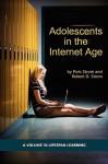 Adolescents in the Internet Age - Paris S. Strom, Robert D. Strom