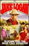 Slocum 204: Slocum and the Bear Lake Monster - Jake Logan