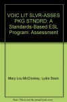 VOIC LIT SLVR-ASSES PKG STNDRD: A Standards-Based ESL Program: Assessment - Mary Lou McCloskey, Lydia Stack