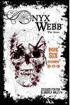 Onyx Webb: Book Six: Episodes 16, 17 & 18 - Andrea Waltz, Richard Fenton