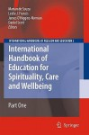 International Handbook of Education for Spirituality, Care and Wellbeing 2 Volume Set - Marian de Souza