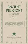 Ancient Religions: A Symposium - Vergilius Ture Anselm Ferm