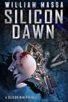 Silicon Dawn - A Silicon Man Prequel (Silicon Series #0) - William Massa