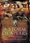 A Storm of Spears - Christopher Matthew