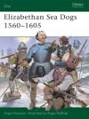 Elizabethan Sea Dogs 1560-1605 - Angus Konstam