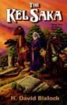 The Kel Saka: Book Five Of The Thran Chronicles - H. David Blalock
