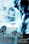 Perfect Strangers - Barbara J. Hancock