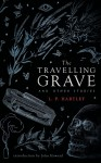 The Travelling Grave and Other Stories - L.P. Hartley, John Howard Reid