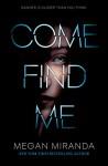 Come Find Me - Megan Miranda