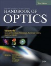 Handbook of Optics, Volume IV: Optical Properties of Materials, Nonlinear Optics, Quantum Optics - Michael Bass, Casimer DeCusatis, Guifang Li, Carolyn MacDonald, Vasudevan Lakshminarayanan, Jay Enoch, Virendra Mahajan, Eric Van Stryland