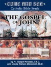 Come and See: The Gospel of John - Fr. Joseph L. Ponessa, Laurie Watson Manhardt