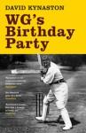 W.G.'S Birthday Party - David Kynaston