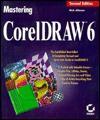 Mastering CorelDRAW 6: With CD ROM - Rick Altman