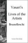 Vasari's Lives of the Artists - Brunelleschi - Giorgio Vasari