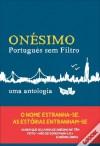 Onésimo - Português Sem Filtro - Onésimo Teotónio Almeida