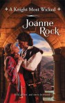 A Knight Most Wicked (Harlequin Historical) - Joanne Rock