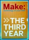 Make: The Third Year: Technology on Your Time - O'Reilly Media, M. Frauenfelder, Mark Frauenfelder