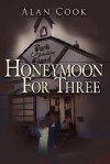 Honeymoon for Three - Alan Cook