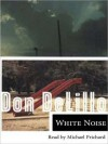 White Noise (Audio) - Michael Prichard, Don DeLillo