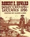 Robert E. Howard: Selected Letters, 1931-1936 - Robert E. Howard, Glenn Lord