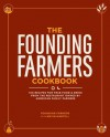 The Founding Farmers Cookbook - Founding Farmers, Nevin Martell