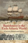 Banishment in the Early Atlantic World: Convicts, Rebels and Slaves - Gwenda Morgan, Peter Rushton