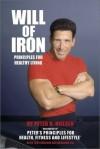 Will of Iron: Principles for Healthy Living - Peter N. Nielsen, Tom Ferguson