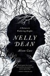 Nelly Dean: A Return to Wuthering Heights - Alison Case
