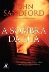 A Sombra da Lua - Alves Calado, John Sandford