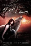 Daughter of the Red Dawn - Alicia Michaels