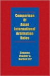 Comparison of Asian International Arbitration Rules - John J. Kerr