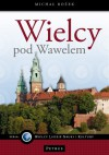 Wielcy pod Wawelem - Michał Rożek