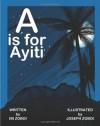 A is for Ayiti - Ibi Zoboi, Joseph Zoboi