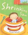 Shrinking Sam Pb - Miriam Latimer
