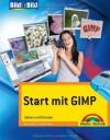Start mit GIMP: Sehen und Können - Michael Gradias