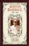 Boston Baseball - Applewood Books, Jim Lantos, Applewood Books