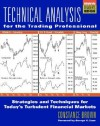 Technical Analysis for the Trading Professional - Constance Brown