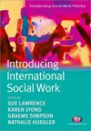 International Dimensions of Social Work (Transforming Social Work Practice) - Karen Lyons