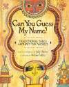 Can You Guess My Name?: Traditional Tales Around the World - Judy Sierra, Stefano Vitale