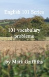 English 101 Series: 101 Vocabulary Problems - Mark Griffiths