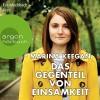 Das Gegenteil von Einsamkeit - Marina Keegan, Eva Meckbach, Argon Verlag
