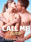 Call me Bitch - 5 (Versione Italiana) - Emma Green
