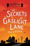 The Secrets of Gaslight Lane - M.R.C. Kasasian