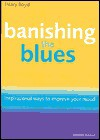 Banishing The Blues: Inspirational Ways To Improve Your Mood - Hilary Boyd