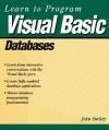 Learn to Program Visual Basic Databases - John Smiley, Robert Guerin