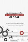 Digitalización Y Convergencia Global (Spanish Edition) (Volume 1) - Arturo Serrano Santoyo, Mayer Cabrera Flores, Evelio Martínez Martínez, Julio Garibay Ruiz