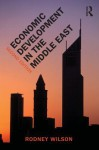 Economic Development in the Middle East, 2nd Edition - Rodney Wilson