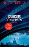 Dunkler Donnerstag: Thriller - Der neue Fall für Frieda Klein Bd.4 - Nicci French, Birgit Moosmüller